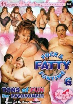 Fuck A Fatty Funtime #6