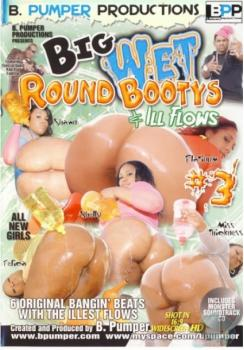 Big Wet Round Bootys & Ill Flows # 3