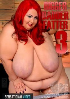 Bigger Badder Fatter #3